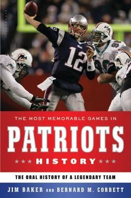 the-most-memorable-games-in-patriots-history-the-oral-history-of-a-legendary-team